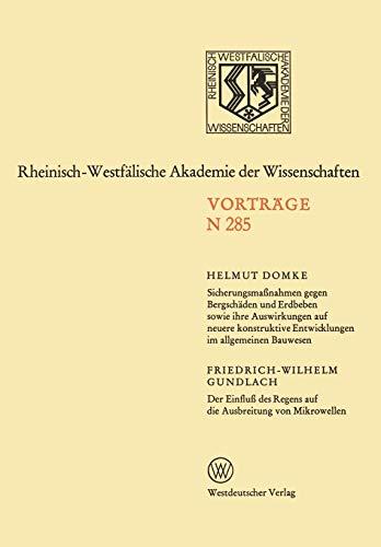 Sicherungsmaßnahmen gegen Bergschäden und Erdbeben sowie ihre Auswirkungen auf neuere konstruktive Entwicklungen im allgemeinen Bauwesen (Rheinisch-Westfälische Akademie der Wissenschaften, 285)