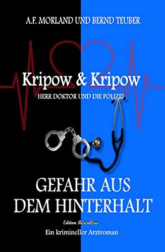Gefahr aus dem Hinterhalt: Kripow & Kripow - Herr Doktor und die Polizei