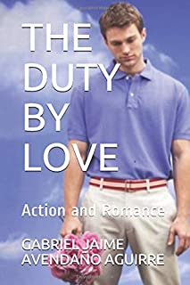 The Duty by Love: Action and Romance