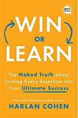Win or Learn: The Naked Truth About Turning Every Rejection into Your Ultimate Success (Ignite Reads) (English Edition) eBook Kindle