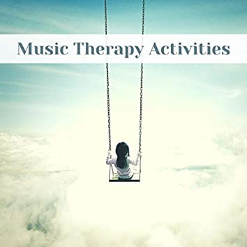 Music Therapy Activities - Relaxing Music for Special Kids to Enhance Imagination in the Healing Process
