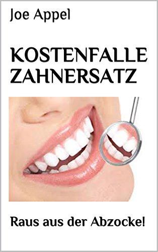 Kostenfalle Zahnersatz: Raus aus der Abzocke!