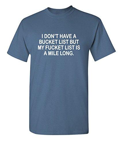 A Bucket List My Fucket List Graphic Novelty Sarcastic Funny T Shirt XL Dusk