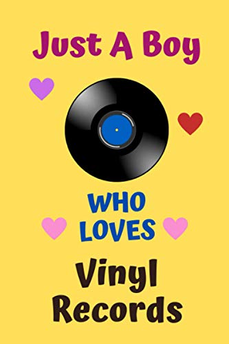 Just A Boy Who Loves Vinyl Records: Vinyl Records Gift for Boy, Funny Holiday Christmas Hanukkah Gift, Journal Blank Lined Notebook Diary