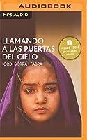 Llamando las Puertas del Cielo: Premio Edebé De Literatura Juvenil 2006, Narración En Castellano