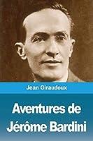 Aventures de Jérôme Bardini