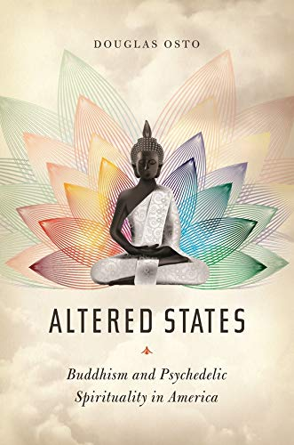 Compare Textbook Prices for Altered States: Buddhism and Psychedelic Spirituality in America Reprint Edition ISBN 9780231177313 by Osto, Douglas