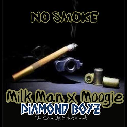 No Smoke (MilkMan) [feat. Moogie] [Explicit]