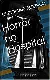 Horror no Hospital (Portuguese Edition)