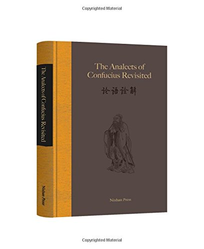The Analects of Confucius Revisited-Chinese/English Edition 论语诠解中英,Asian Culture Book, Chinese Gift, Philosophy of education