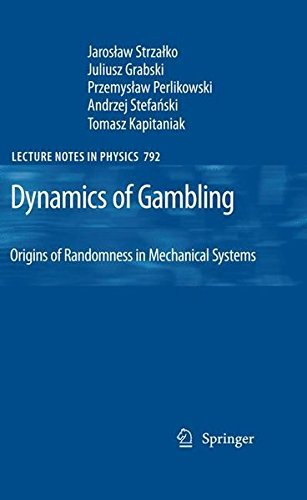 Dynamics of Gambling: Origins of Randomness in Mechanical Systems (Lecture Notes in Physics) by Jaroslaw Strzalko (2009-12-17)