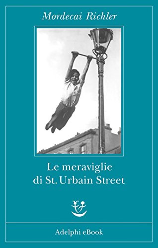 Mordecai Richler - Le meraviglie di St. Urbain Street (2015)