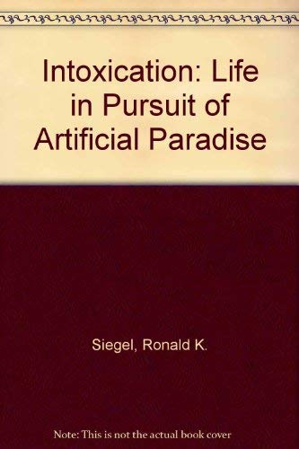 Intoxication: Life in Pursuit of Artificial Paradiseの詳細を見る