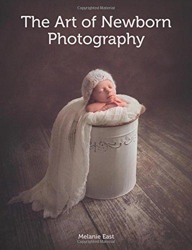 East, M: Art of Newborn Photography