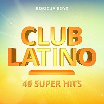Club Latino: 40 Super Hits