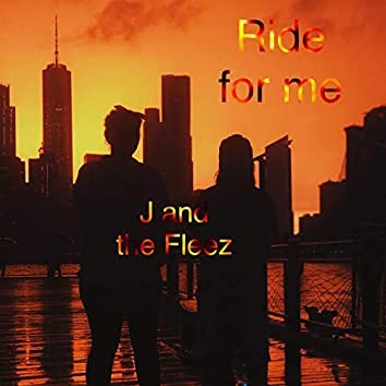 Ride for Me (feat. Fleez)