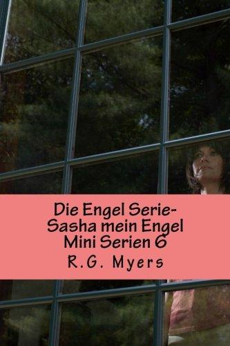 Die Engel Serie- Sasha mein Engel: Volume 6 (Mini Serien)
