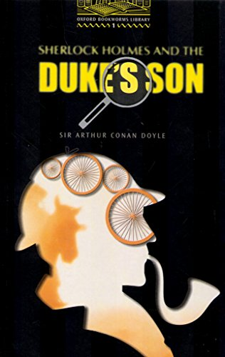"""The Oxford Bookworms Library Stage 1: 400 Headwords: """"Sherlock Holmes and the Duke's Son""""の詳細を見る"""