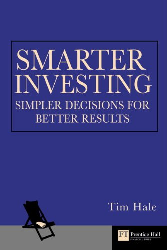Smarter Investing: Simpler Decisions for Better Results (Financial Times Series)