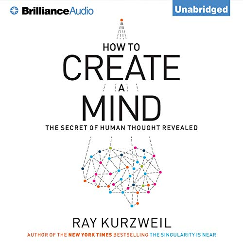 How to Create a Mind Audiobook By Ray Kurzweil cover art