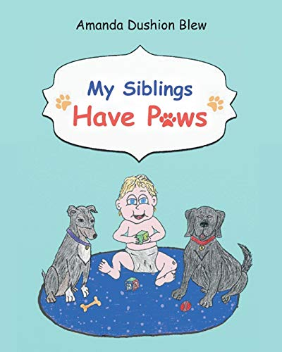 Compare Textbook Prices for My Siblings Have Paws  ISBN 9781645591429 by Blew, Amanda Dushion