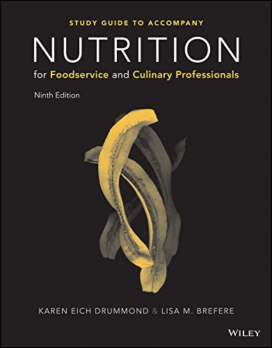 Nutrition for Foodservice and Culinary Professionals, Ninth Edition Student Study Guide