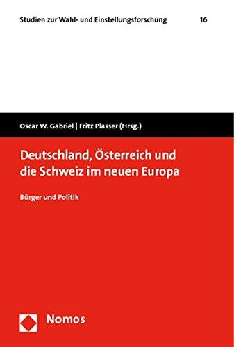 Deutschland, Österreich und die Schweiz im neuen Europa: Bürger und Politik: 16 (Studien Zur Wahl- Und Einstellungsforschung)