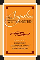 Augustine and Wittgenstein (Augustine in Conversation: Tradition and Innovation)