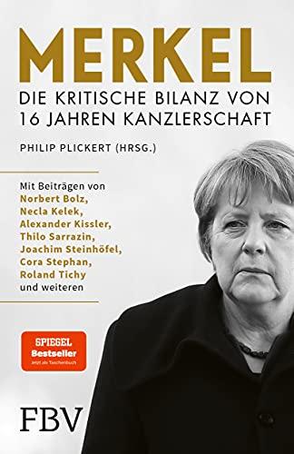 Merkel - Die kritische Bilanz von 16 Jahren Kanzlerschaft: Der Bestseller jetzt als Taschenbuch