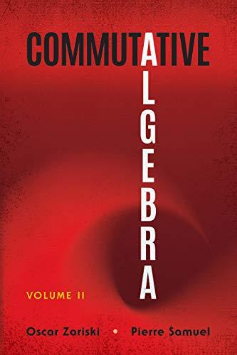 Commutative Algebra: Volume II (Dover Books on Mathematics)