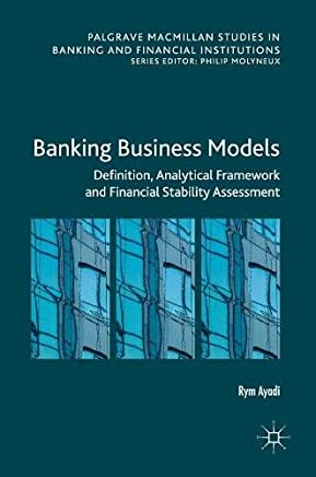 Banking Business Models: Definition, Analytical Framework and Financial Stability Assessment