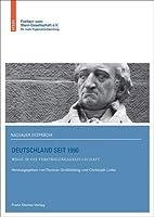Deutschland Seit 1990: Wege in Die Vereinigungsgesellschaft (Nassauer Gesprache Der Freiherr-vom-stein-gesellschaft)