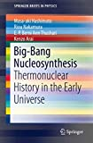 Big-Bang Nucleosynthesis: Thermonuclear History in the Early Universe (SpringerBriefs in Physics)