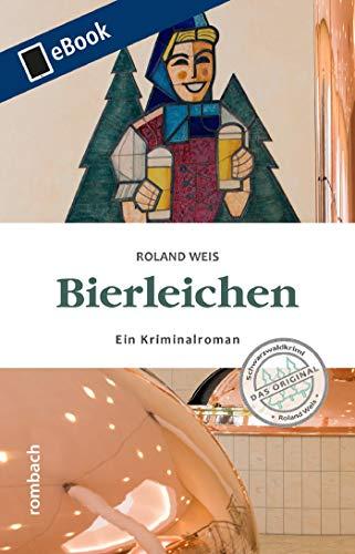 Bierleichen: Ein Kriminalroman