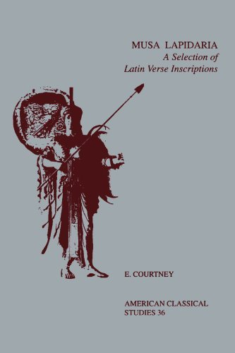 Musa Lapidaria: A Selection of Latin Verse Inscriptions (American Philological Association American Classical Studies Series) by E. Courtney (1995-05-01)