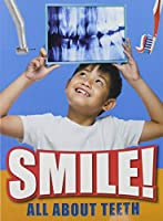 Smile!: All About Teeth
