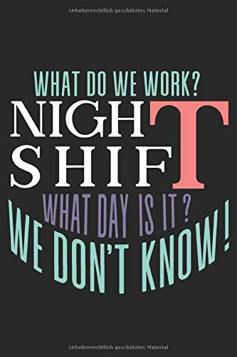 Night Shift What day is it: Lustiges gepunktetes Notizbuch in A5   Geschenkidee für Ärzte, Doktoren Chirurgen und Medizinstudenten   Oberarzt, Chefarzt Dr. Krankenschwester Notizheft