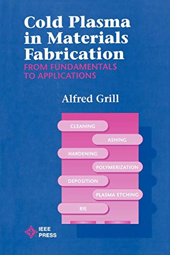 Cold Plasma Materials Fabrication: From Fundamentals to Applications