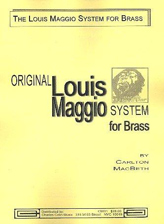 Original Louis Maggio System: For Brass