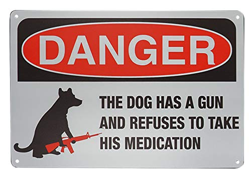 Monifith'Danger The Dog Has a Gun and Refuses to Take His Medication' Security Sign Outdoors Yard Signs 8 X 12 Inch