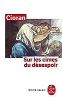 Sur Les Cimes Du Desespoir (Ldp Bib.Essais)