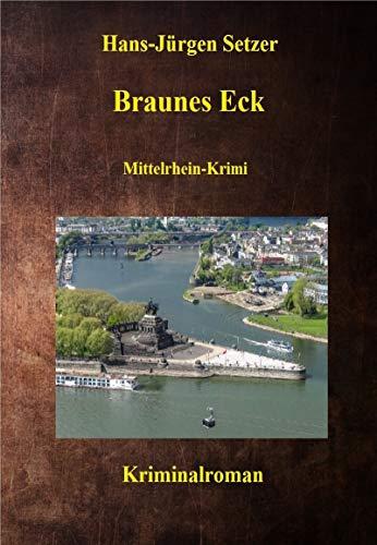 Braunes Eck: Mittelrhein-Krimi (Leon Walters ermittelt 3)