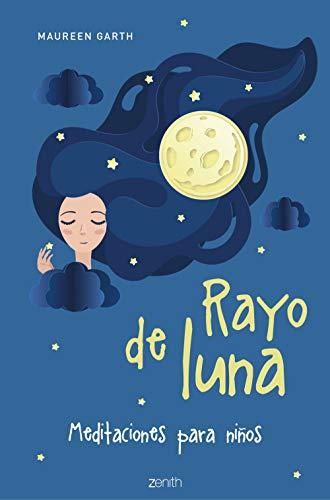 Rayo de luna: Meditaciones para niños