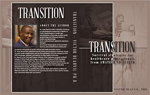 Transition: Survival Strategies for Health Care Professionals: From Auteur to Amateur (English Edition)