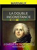 La Double Inconstance (Jeunesse-Scolaire-Classiques pour tous t. 59) (French Edition)