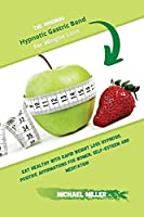 The Original Hypnotic Gastric Band for Weight Loss: Eat Healthy with Rapid Weight Loss Hypnosis. Positive Affirmations for Women, Self-Esteem and Meditation