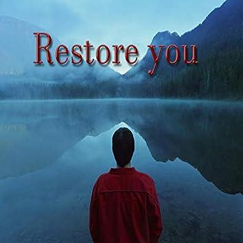Restore you