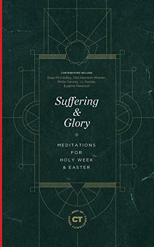 Suffering & Glory: Meditations for Holy Week and Easter (The Best of Christianity Today)