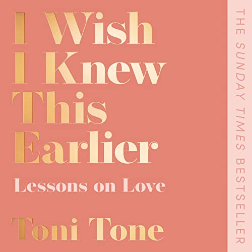 I Wish I Knew This Earlier: Lessons on Love Audiobook By Toni Tone cover art