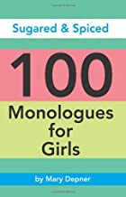Sugared & Spiced 100 Monologues for Girls